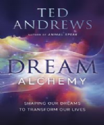 Dream Alchemy - Ted Andrews
